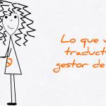 Lo que valora un traductor de un gestor de proyectos