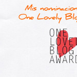 Mis nominaciones a los One Lovely Blog Award