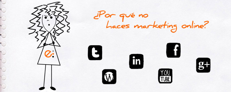 Por qué no haces marketing online